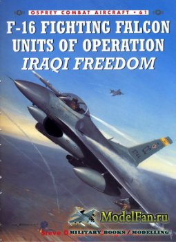 Osprey - Combat Aircraft 61 - F-16 Fighting Falcon Units Of Operation Iraqi ...