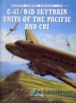 Osprey - Combat Aircraft 66 - C-47/R4D Skytrain Units of the Pacific and CB ...