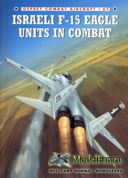 Osprey - Combat Aircraft 67 - Israeli F-15 Eagle Units In Combat
