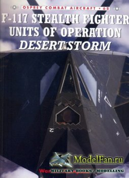 Osprey - Combat Aircraft 68 - F-117 Stealth Fighter Units of Operation Dese ...