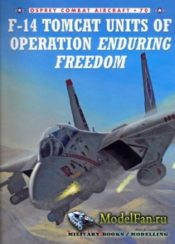 Osprey - Combat Aircraft 70 - F-14 Tomcat Units of Operation Enduring Freed ...