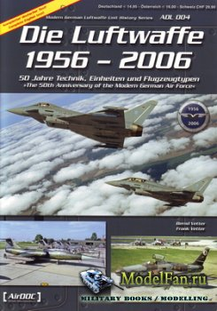 AirDOC (ADL 04) - Die Luftwaffe 1956 - 2006. The 50th Anniversary of the Mo ...