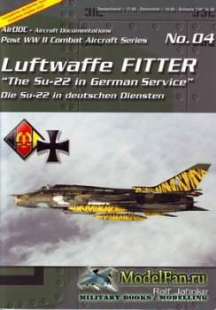 AirDOC №04 - Luftwaffe Fitter.The Su-22 in German Service