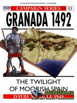 Osprey - Campaign 53 - Granada 1492. The Twilight of Moorish Spain