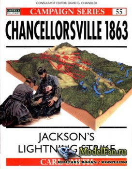 Osprey - Campaign 55 - Chancellorsville 1863. Jackson's Lightning Strike