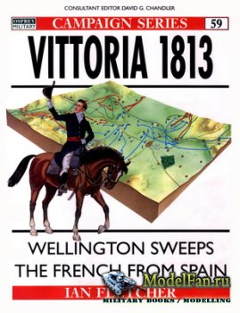 Osprey - Campaign 59 - Vittoria 1813. Wellington Sweeps the French from Spa ...