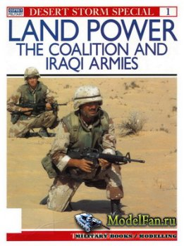 Osprey - Desert Storm Special 1 - Land Power. The Coalition and Iraqi Armie ...