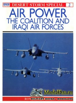 Osprey - Desert Storm Special 2 - Air Power. The Coalition and Iraqi Air Fo ...
