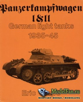 Panzerkampfwagen I & II. German Light Tanks 1935-45 (Eric Grove)