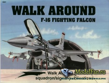 Squadron Signal (Walk Around) 5501 - General Dynamics F-16 Fighting Falcon