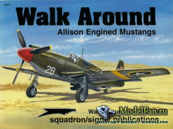 Squadron Signal (Walk Around) 5513 - Allison Engined Mustangs