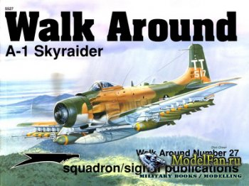 Squadron Signal (Walk Around) 5527 - A-1 Skyraider