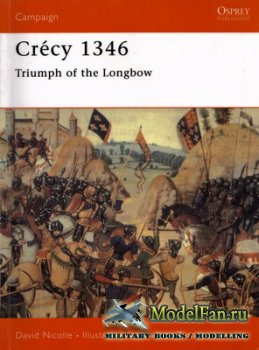 Osprey - Campaign 71 - Crecy 1346. Triumph of the Longbow