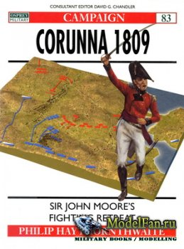 Osprey - Campaign 83 - Corunna 1809. Sir John Moore's Fighting Retreat