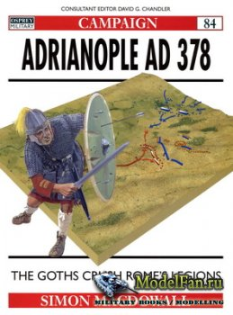 Osprey - Campaign 84 - Adrianople AD 378. The Goths Crush Rome's Legions