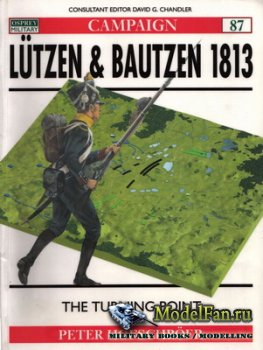 Osprey - Campaign 87 - Lutzen & Bautzen 1813. The Turning Point