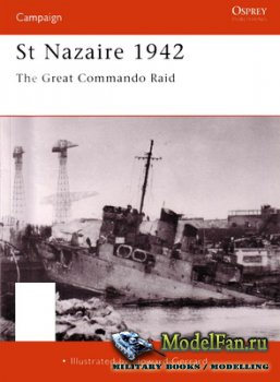 Osprey - Campaign 92 - St Nazaire 1942. The Great Commando Raid