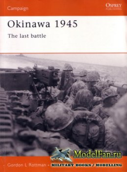 Osprey - Campaign 96 - Okinawa 1945. The Last Battle