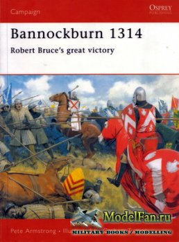 Osprey - Campaign 102 - Bannockburn 1314. Robert Bruce's great victory