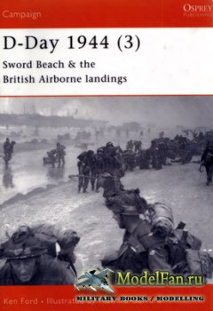 Osprey - Campaign 105 - D-Day 1944 (3). Sword Beach & the British Airborne  ...