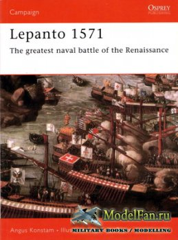 Osprey - Campaign 114 - Lepanto 1571. The Greatest Naval Battle of the Rena ...