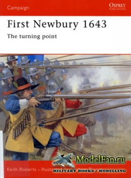 Osprey - Campaign 116 - First Newbury 1643. The Turning Point