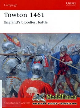 Osprey - Campaign 120 - Towton 1461. England's Bloodiest Battle
