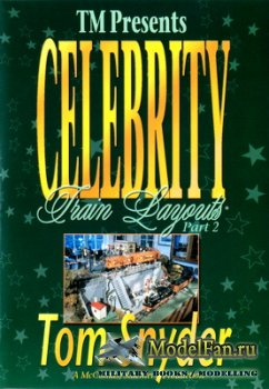 Celebrity Train Layouts (Part 2) Tom Snyder