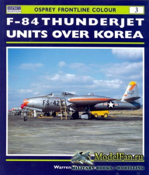 Osprey - Frontline Colour 3 - F-84 Thunderjet Units Over Korea