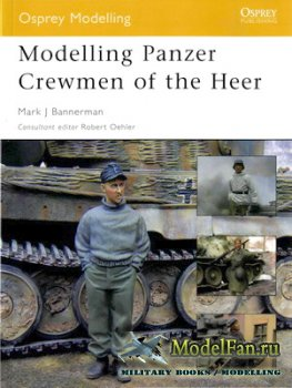 Osprey - Modelling 8 - Modelling Panzer Crewman of the Heer