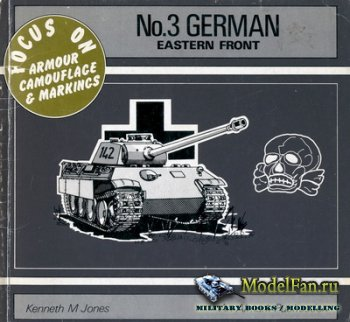 Almark - Focus On Armour Camouflage & Markings №03 - German Eastern Front