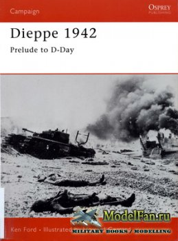 Osprey - Campaign 127 - Dieppe 1942. Prelude to D-Day