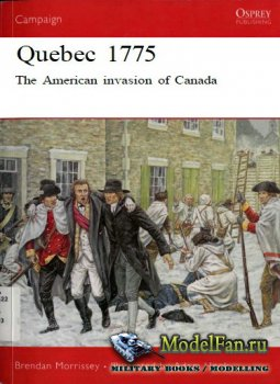 Osprey - Campaign 128 - Quebec 1775. The American Invasion of Canada