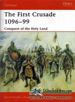 Osprey - Campaign 132 - The First Crusade 1096-99. Conquest of the Holy Lan ...