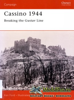 Osprey - Campaign 134 - Cassino 1944. Breaking the Gustav Line