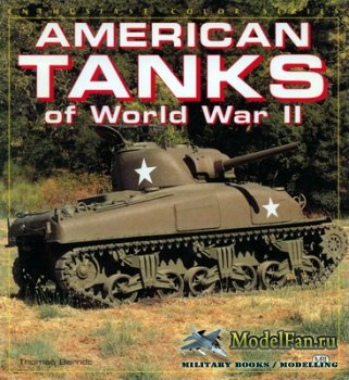 American Tanks of World War II in Color (Enthusiast Color Series) (Thomas Berndt)