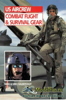 US Aircrew Combat Flight & Survival Gear (Hans Halberstadt, Mike Halberstad ...