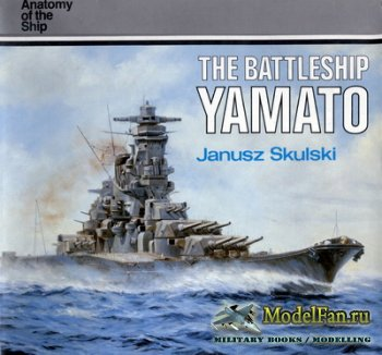 Anatomy Of The Ship - The Battleship Yamato