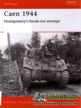 Osprey - Campaign 143 - Caen 1944. Montgomery's Break-out Attempt