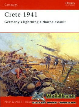 Osprey - Campaign 147 - Crete 1941. Germany's Lightning Airborne Assault