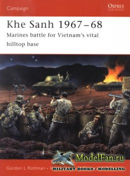 Osprey - Campaign 150 - Khe Sanh 1967-68. Marines Battle for Vietnam's Vit ...