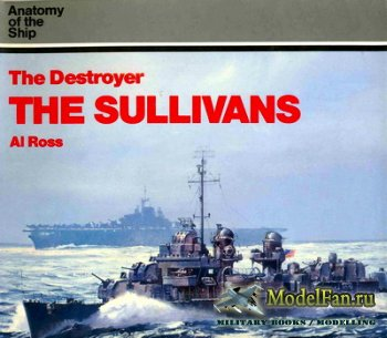 Anatomy Of The Ship - The Destroyer. The Sullivans