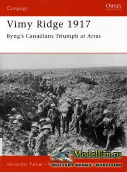 Osprey - Campaign 151 - Vimy Ridge 1917. Byng's Canadians Triumph at Arras