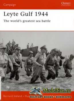 Osprey - Campaign 163 - Leyte Gulf 1944. The World's Greatest Sea Battle