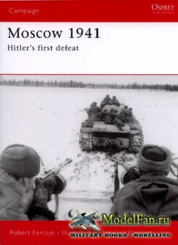 Osprey - Campaign 167 - Moscow 1941. Hitler's First Defeat
