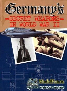 Germany's Secret Weapons in World War II (Roger Ford)