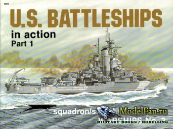 Squadron Signal (Warships In Action) 4003 - U.S. Battleships (Part 1)