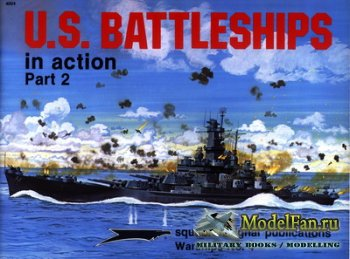 Squadron Signal (Warships In Action) 4004 - U.S. Battleships (Part 2)