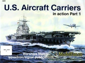 Squadron Signal (Warships In Action) 4005 - U.S. Aircraft Carriers