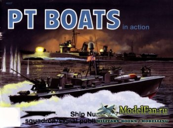 Squadron Signal (Warships In Action) 4007 - PT Boats